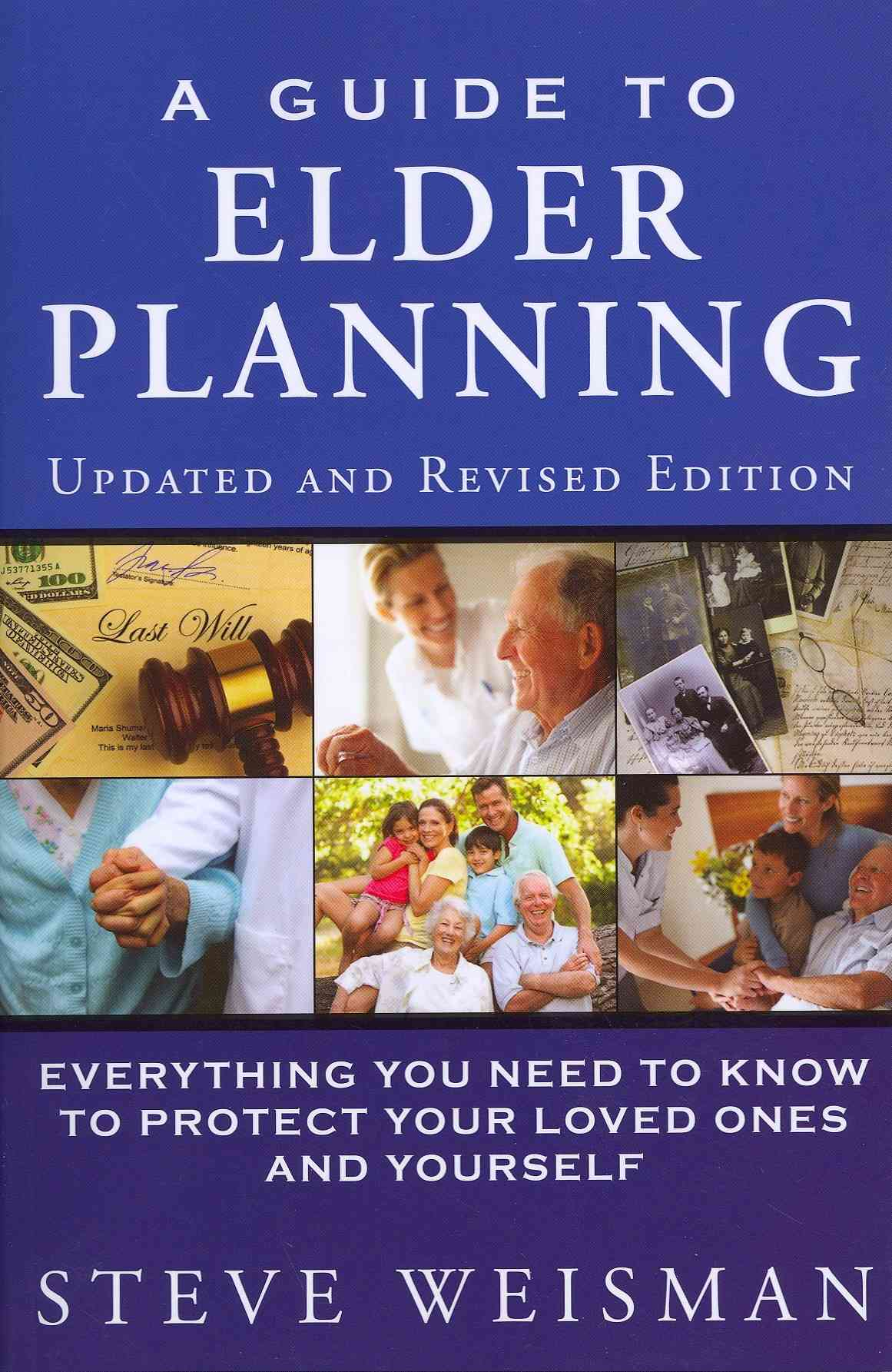 A Guide to Elder Planning By Weisman, Steve